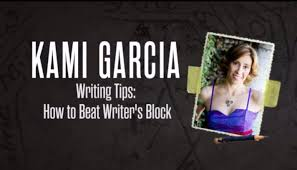 How to Beat Writers Block Kami Garcia