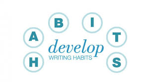 Developing Your Writing Habits