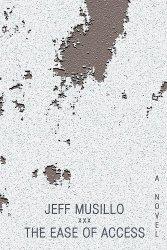 Ease of Access_Jeff Musillo