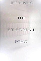 Eternal Echo_ Jeff Musillo