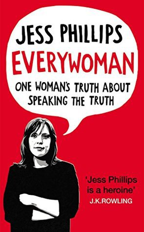 Every Woman by Jess Phillips