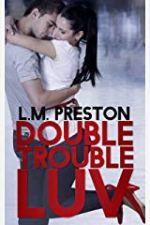 LM Preston Interview_Double Trouble Luv cover