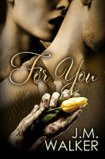 Author J.M. Walker Interview_For You cover