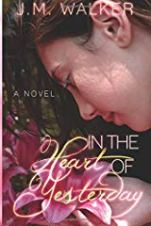 Author J.M. Walker Interview_In the Heart of Yesterday (Heart story bk 1)